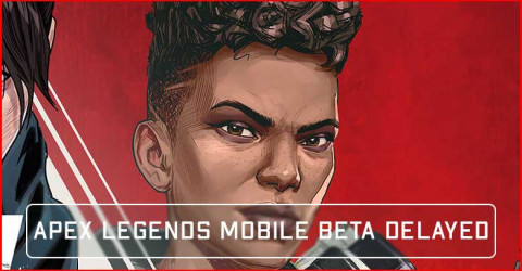 Apex Legends Mobile Beta Delay Till 21 September