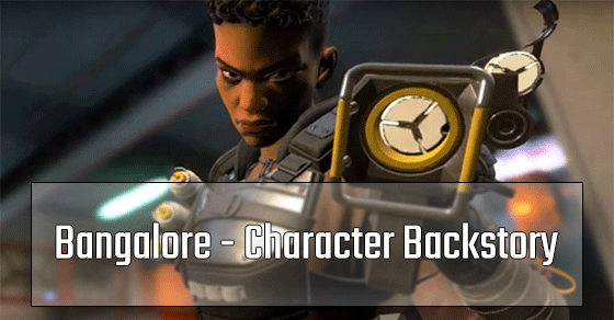 Bangalore Background Story before coming into Apex Legends.