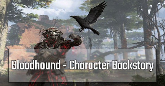 Bloodhound Background Story before coming into Apex Legends.