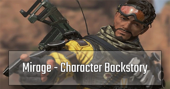 Mirage Background Story before coming into Apex Legends.