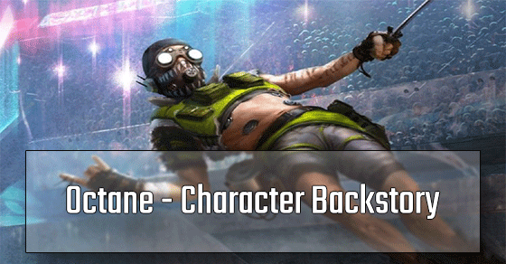 Octane Background Story before coming into Apex Legends.