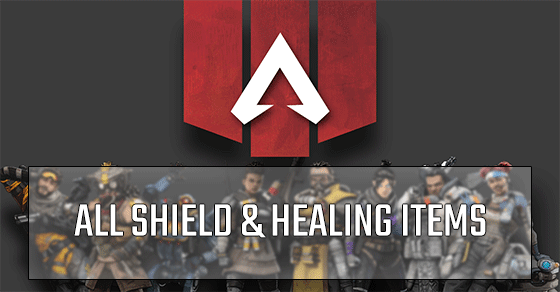 Shield and Healing items Guide in Apex Legends.