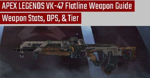Apex Legends Vk-47 Flatline Weapon Stats, DPS, & Tier Judgement