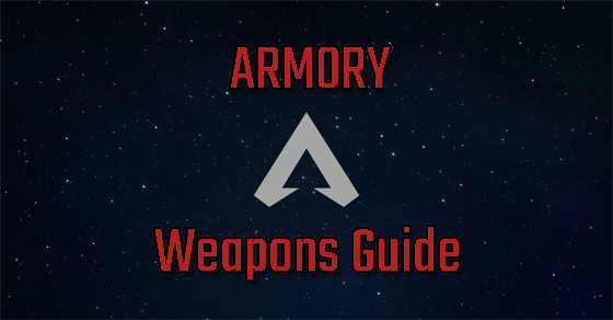 Armory Weapons Guide | Apex Legends - zilliongamer