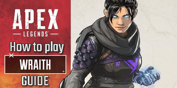 How to play Wraith | Apex Legends - zilliongamer