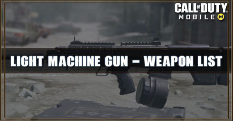 Call of Duty Mobile Light Machine Gun - Weapon List