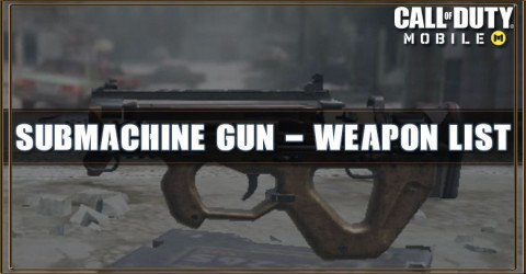 Call of Duty Mobile Submachine Gun - Weapon List