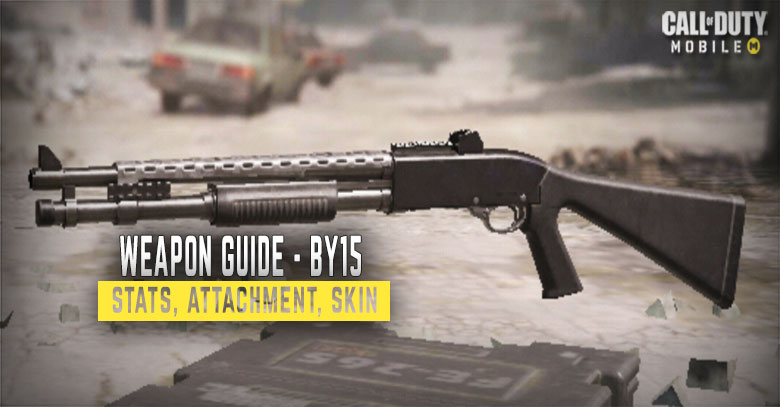 By15 Weapon Stats Attachment Skin Call Of Duty Mobile Guide