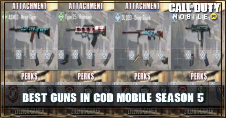 Best Gun In Cod Mobile Season 5 With Attachments Perks Zilliongamer