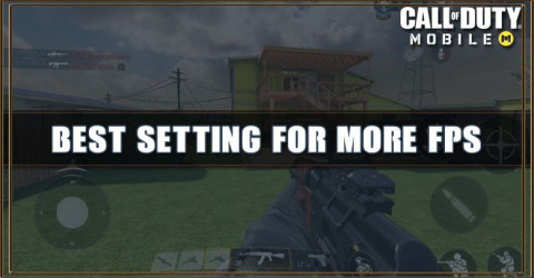 Best Setting To Increase FPS in Call of Duty Mobile