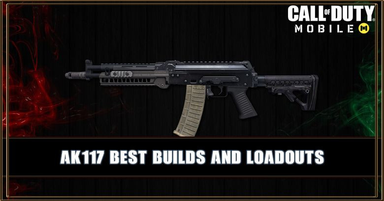 COD Mobile AK117 Builds: The Best AK117 Loadouts