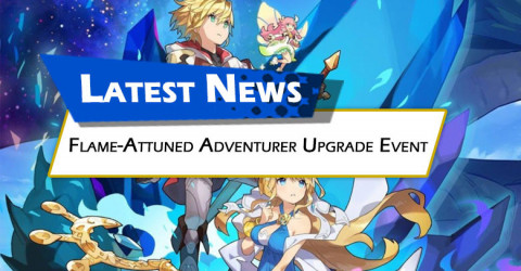 Flame-Attuned Adventurer Upgrade Event Is Now Live!