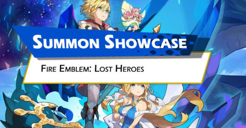 Fire Emblem: Lost Heroes and Fire Emblem: Lost Heroes Platinum Summon Showcase