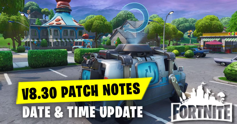 Fortnite v8 30 Patch Announce Date & Time Update - zilliongamer