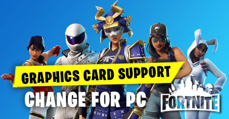 Graphics Card Support Changing for PC