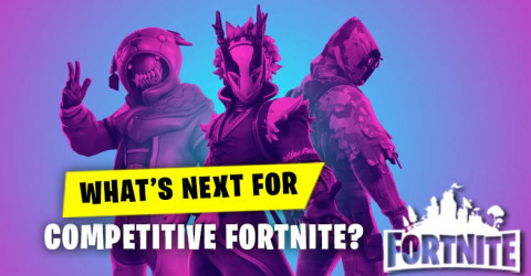 What's Next For Competitive Fortnite?
