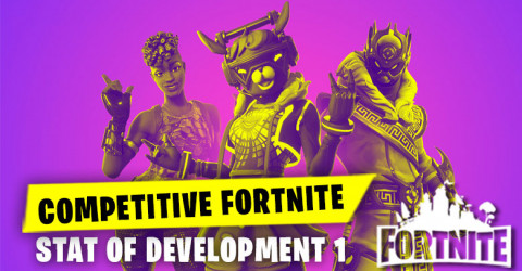 Fortnite Competitive State of Development 1