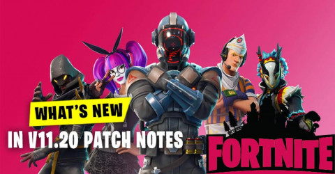 Fortnite Update | What's New In 11.20