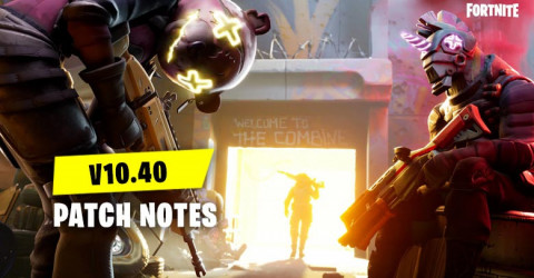 v10.40 Patch Notes | Fortnite