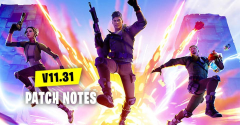 v11.31 Patch Note | Fortnite