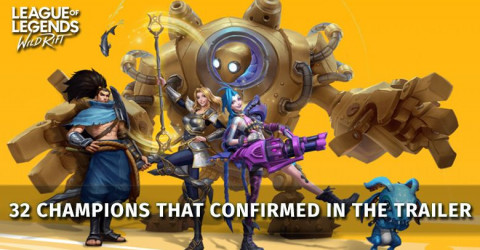32 LoL Wild Rift Champions That Confirmed In The Trailer