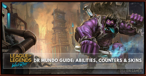 Dr. Mundo Guide, Abilities, Counters & Skins