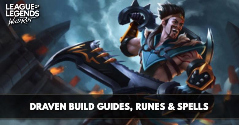 Lol Wild Rift Draven Build Runes Abilities Matchups Zilliongamer