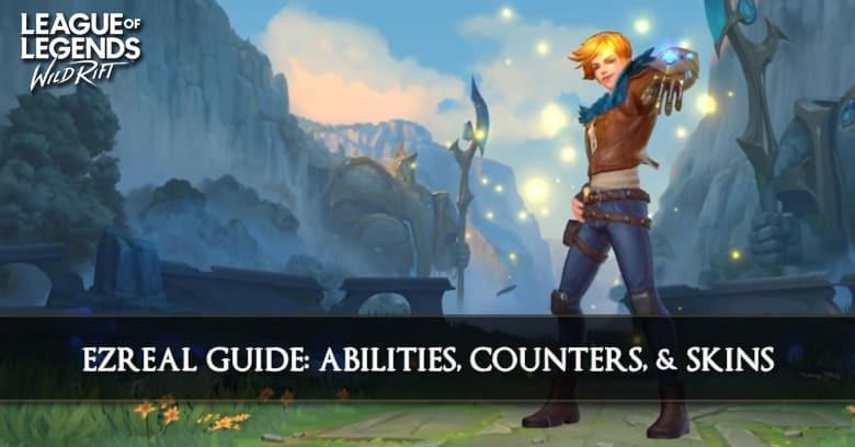 Ezreal Guide League Of Legends Wild Rift Zilliongamer