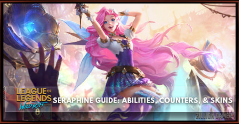 Seraphine Guide, Abilities, Counters, & Skins