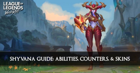Shyvana Guide, Abilities, Counters, & Skins