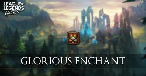 Glorious Enchant