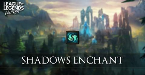 Shadows Enchant
