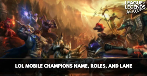 LoL Mobile Champions Name, Role, Lane