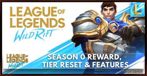 Wild Rift Season 0 Reward, Tier Reset & Features