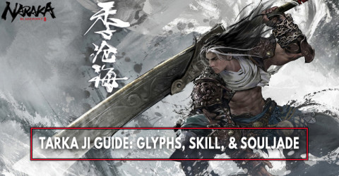 The Best Tarka Ji Build: Glyph, Skills, Ultimate, and Best SoulJades - Naraka: Bladepoint