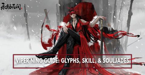 The Best Viper Ning Build: Glyph, Skills, Ultimate, and Best SoulJades - Naraka: Bladepoint
