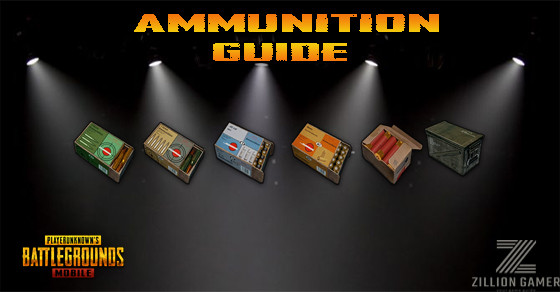 Ammunition Guide | PUBG MOBILE - zilliongamer