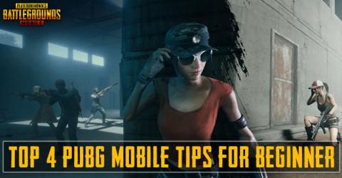 Top 4 PUBG Mobile Tips For Beginner