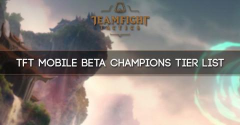 TFT Mobile Beta Champion Tier List