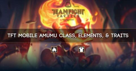 TFT Mobile Amumu Class, Elements, & Traits