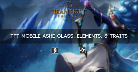 TFT Mobile Ashe Class, Elements, & Traits