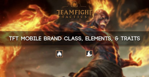 TFT Mobile Brand Class, Elements, & Traits