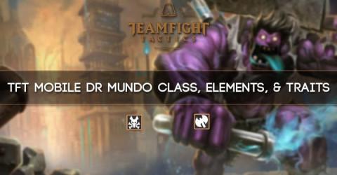 TFT Mobile Dr Mundo Class, Elements, & Traits