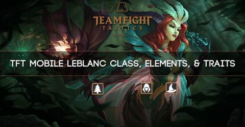 TFT Mobile Leblanc Class, Elements, & Traits