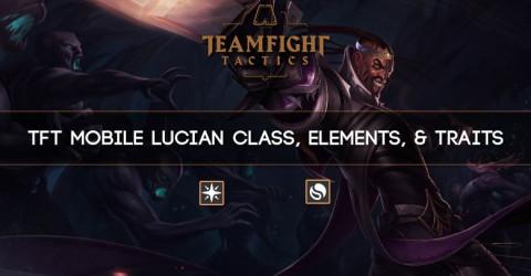 TFT Mobile Lucian Class, Elements, & Traits