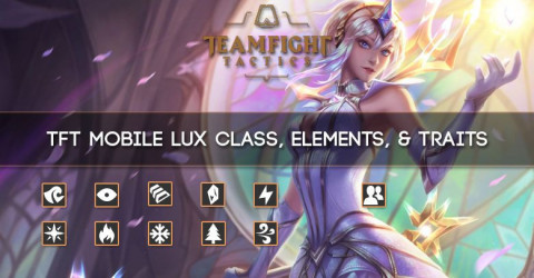 TFT Mobile Lux Class, Elements, & Traits