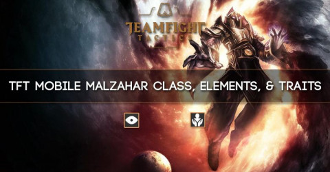 TFT Mobile Malzahar Class, Elements, & Traits