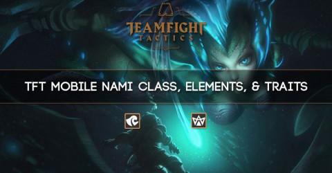 TFT Mobile Nami Class, Elements, & Traits