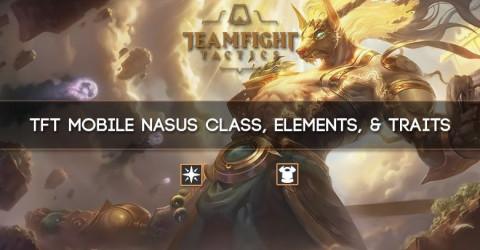TFT Mobile Nasus Class, Elements, & Traits