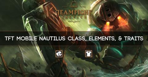 TFT Mobile Nautilus Class, Elements, & Traits